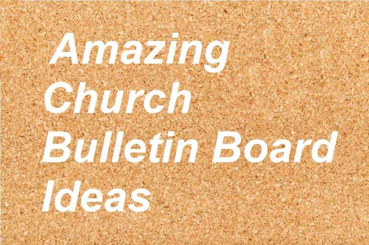 13 Amazing Church Bulletin Board Ideas Spelled Out on Corkboard