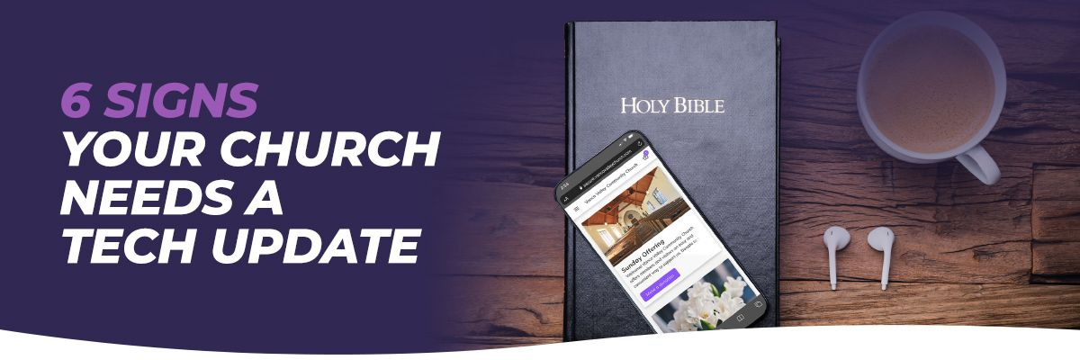 6 Signs Your Church Needs a Tech Update