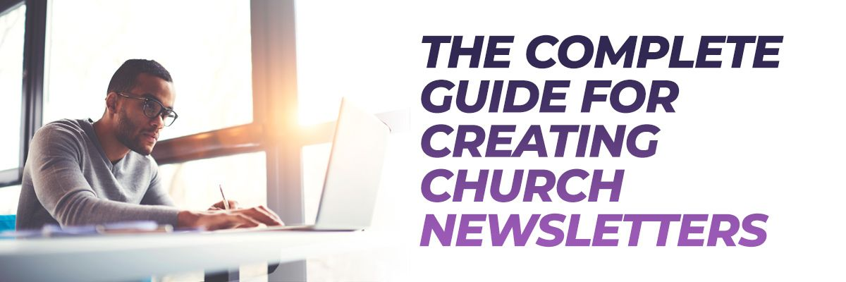 The Complete Guide for Creating Church Newsletters