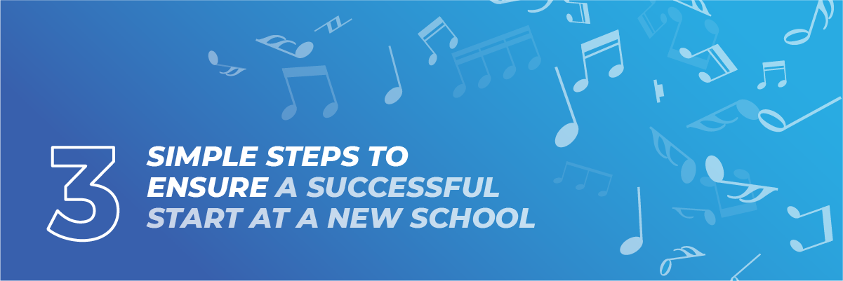 3 Simple Steps to Ensure a Successful Start at a New School