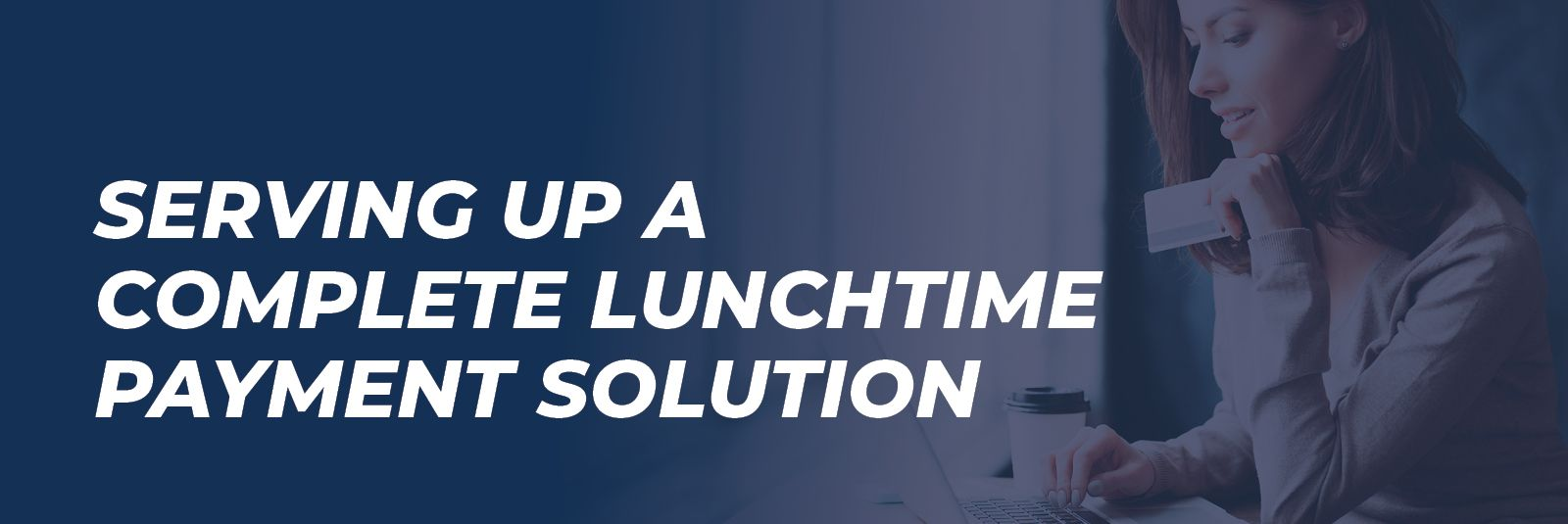 Serving Up a Complete Lunchtime Payment Solution with RevTrak
