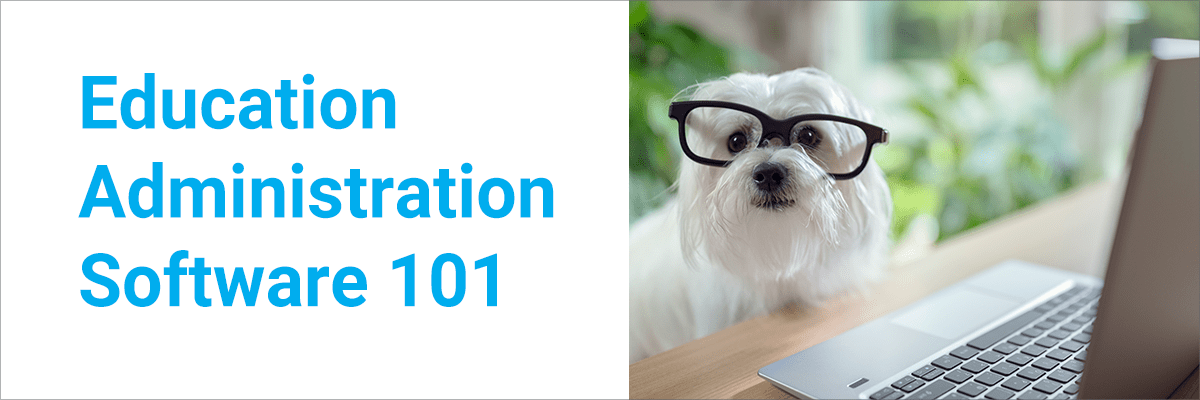 Education Administration Software 101