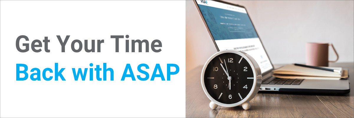 Get Your Time Back with ASAP