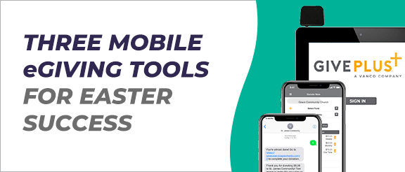 Three Mobile eGiving Tools for Easter Success