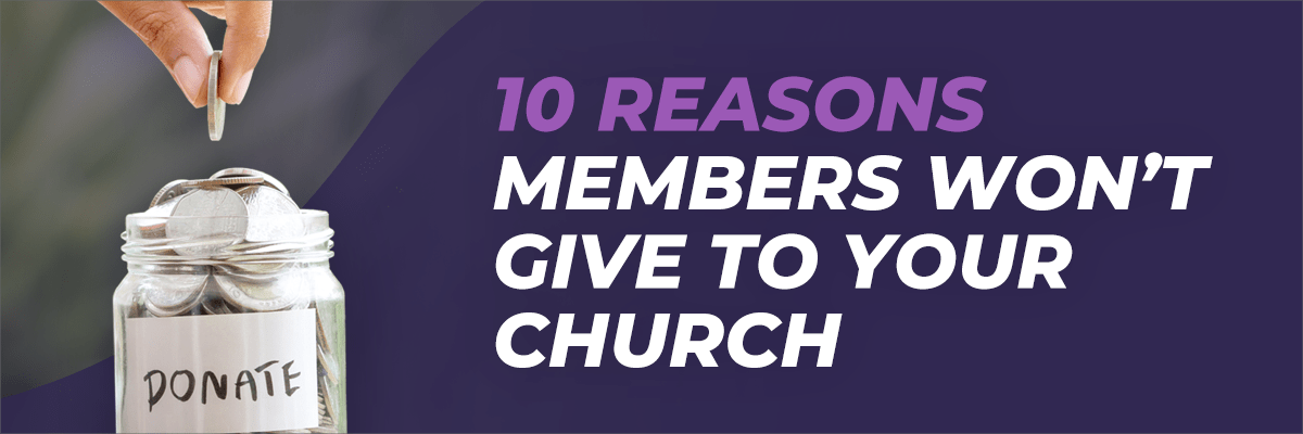 10 Reasons Members Won't Give to Your Church