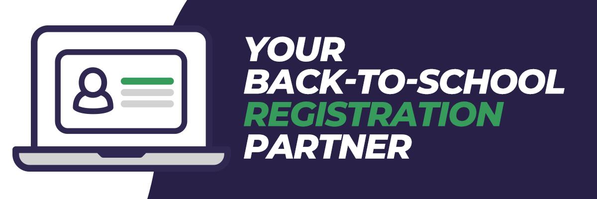 Your Back-to-School Registration Partner