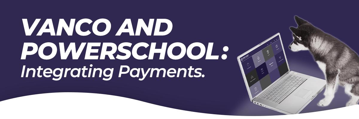 Vanco and PowerSchool: Integrating Payments