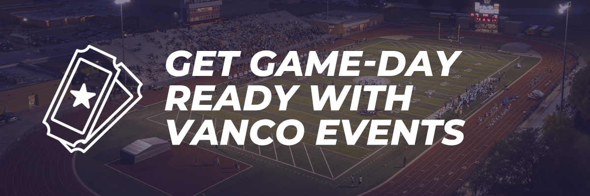 Get Game-Day Ready With Vanco Events