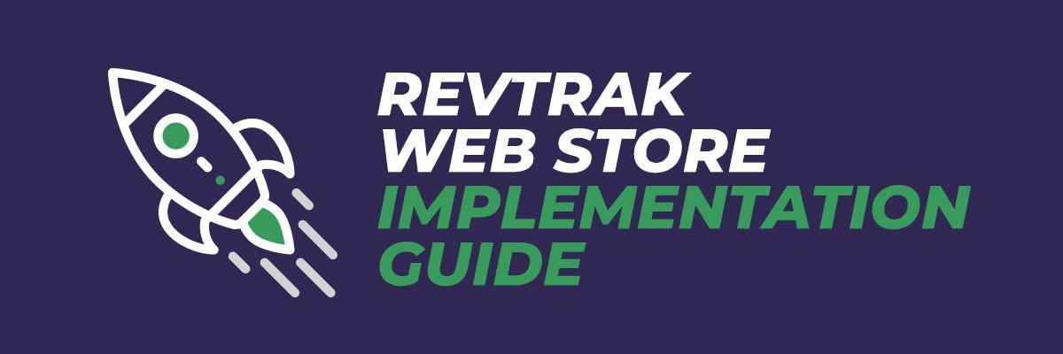 RevTrak Web Store Implementation Guide