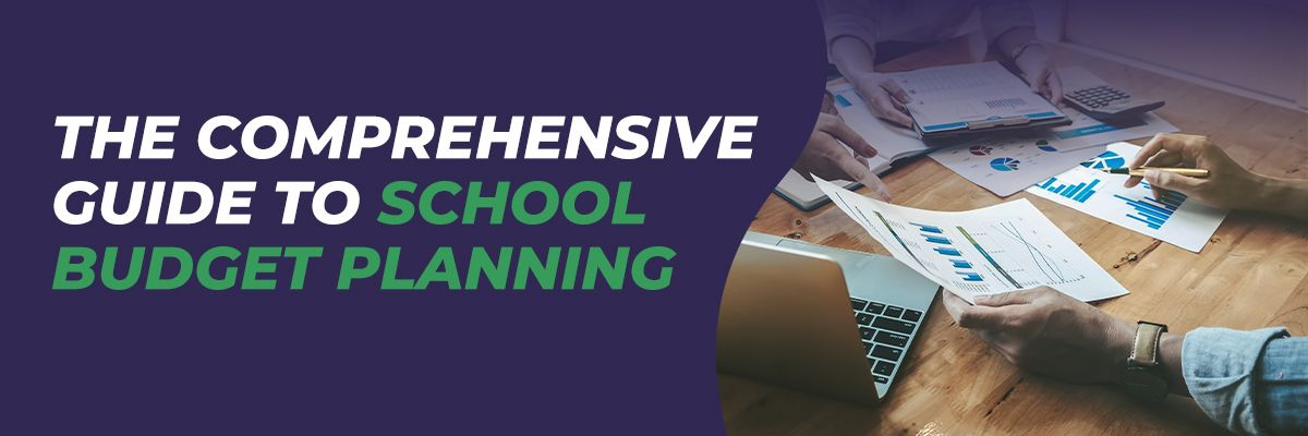 The Comprehensive Guide to School Budget Planning